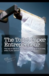 "Reading ""The Toilet Paper Entrepreneur"" led me to exploring the ""Why"" of my business."
