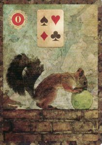 Learning how to work with my newest divination oracle, the Lenormand, has got me acting like a squirrel with a nut. (The Happy Squirrel, from the Malpertuis Lenormand)