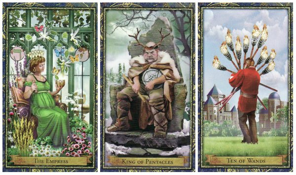 Your Week in Tarot: The Empress, King of Pentacles, and 10 of Wands, from the Wizards Tarot by Corrine Kenner & John J. Blumen.